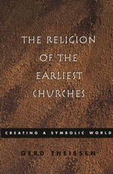 The Religion of the Earliest Churches