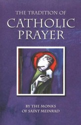 The Tradition of Catholic Prayer