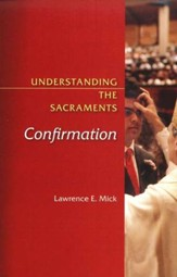 Understanding the Sacraments: Confirmation