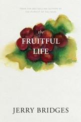 The Fruitful Life: The Overflow of God's Love Through You - eBook