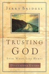 Trusting God Discussion Guide: Even When Life Hurts - eBook
