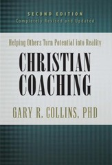 Christian Coaching, Second Edition: Helping Others Turn Potential into Reality - eBook