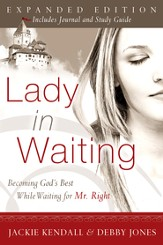 Lady In Waiting Expanded: Becoming God's Best While Waiting for Mr. Right - eBook