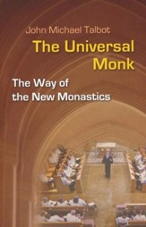 The Universal Monk: The Way of the New Monastics