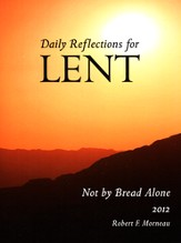 Not by Bread Alone: Daily Reflections for Lent 2012 -  Large Print Edition