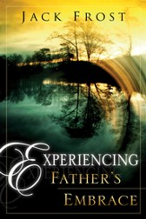 Experiencing Fathers Embrace - eBook