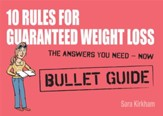 10 Rules for Guaranteed Weight Loss: Bullet Guides / Digital original - eBook