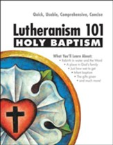 Lutheranism 101: Holy Baptism