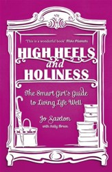 High Heels and Holiness: The Smart Girl's Guide to Living Life Well / Digital original - eBook