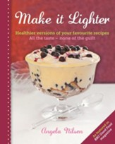 Make it Lighter: Healthier Versions of Your Favourite Recipes / Digital original - eBook