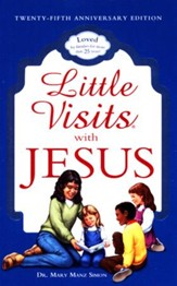 Little Visits with Jesus 25th Anniversary Edition