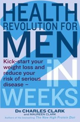 Health Revolution For Men: Kick-Start Your Weight Loss and Reduce Your Risk of Serious Disease - in 2 Weeks / Digital original - eBook