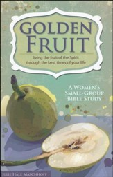 Golden Fruit: A Women's Small-Group Bible Study