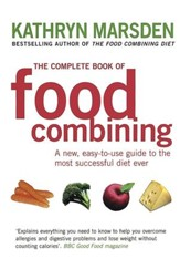 The Complete Book of Food Combining: A New, Easy-to-use Guide to the Most Successful Diet Ever / Digital original - eBook