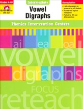 Phonics Intervention Centers: Vowel Digraphs, Grades 4-6+
