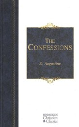 The Confessions of Saint Augustine: Hendrickson Christian Classics
