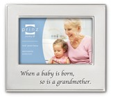 When a Baby is Born, So is a Grandmother Photo Frame