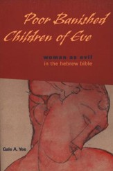 Poor Banished Children of Eve: Women as Evil in the Hebrew Bible