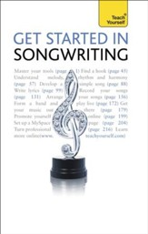 Get Started In Songwriting: Teach Yourself / Digital original - eBook