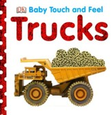 Trucks: Baby Touch and Feel Board Book