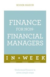 Finance for Non-Financial Managers in a Week: Teach Yourself / Digital original - eBook