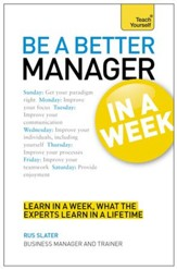 Be a Better Manager in a Week: Teach Yourself / Digital original - eBook