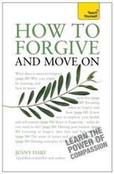 How to Forgive and Move On: Teach Yourself / Digital original - eBook