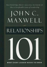 Relationships 101, Hardcover What Every Leader Needs to Know
