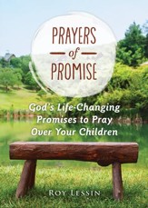 Prayers of Promise: God's Life-Changing Promises to Pray Over Your Children and Grandchildren