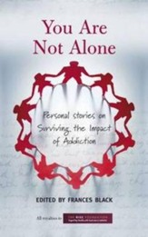 You Are Not Alone: Personal Stories on Surviving the Impact of Addiction / Digital original - eBook