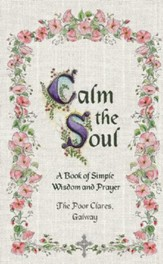 Calm The Soul: A Book of Simple Wisdom and Prayer / Digital original - eBook