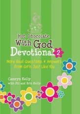 Hot Chocolate With God Devotional #2: More Real Questions & Answers from Girls Just Like You - eBook
