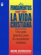 Los Fundamentos de la Vida Cristiana  (The Foundations of Christian Living)