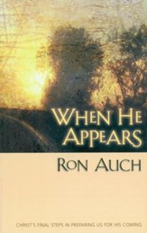 When He Appears: Christs Final Steps in Preparing us for His Coming - eBook