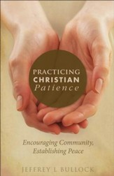 Practicing Christian Patience: Encouraging Community, Establishing Peace - eBook