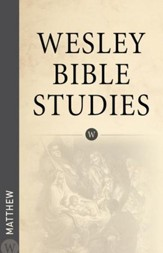 Wesley Bible Studies: Matthew - eBook