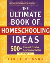 The Ultimate Book of Homeschooling  Ideas