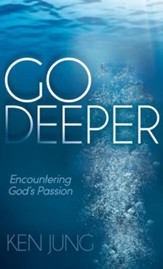 Go Deeper: Encountering God's Passion - eBook