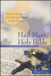 Hail Mary, Holy Bible: Sacred Scripture and the Mysteries of the Rosary