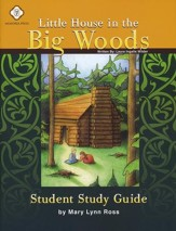 Little House in the Big Woods, Literature Guide 2nd Grade, Student Edition