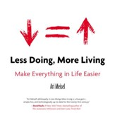 Less Doing, More Living: Make Everything in Life Easier - eBook