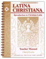 Latina Christiana 2: Intro to Christian Latin Teacher's Bk, 3rd Ed