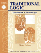 Traditional Logic 1: Introduction to Formal Logic, Student Book