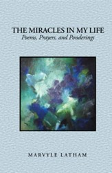 The Miracles in My Life: Poems, Prayers, and Ponderings - eBook
