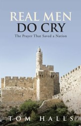Real Men Do Cry: The Prayer That Saved a Nation - eBook