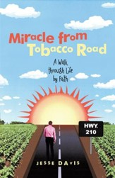 Miracle from Tobacco Road: A Walk through Life by Faith - eBook