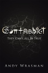 Contradict: They Can't All Be True - eBook