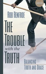 The Trouble With the Truth Leader Guide: Balancing Truth and Grace - eBook