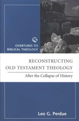 Reconstructing Old Testament Theology: After the Collapse of History