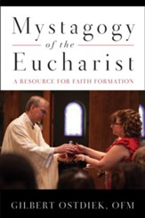 Mystagogy of the Eucharist: A Pastoral Resource